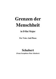 Grenzen der Menschheit, D.716: For voice and piano (D flat Major) by Franz Schubert