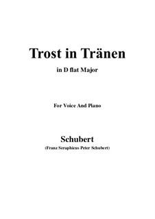 Trost in Tränen, D.120: For voice and piano (D flat Major) by Franz Schubert