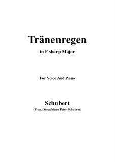 Nr.10 Thränenregen: For voice and piano (F sharp Major) by Franz Schubert