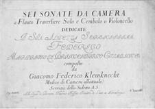Sonaten da camera für Flöte und Cello (oder Cembalo): Sonaten da camera für Flöte und Cello (oder Cembalo) by Jakob Friedrich Kleinknecht