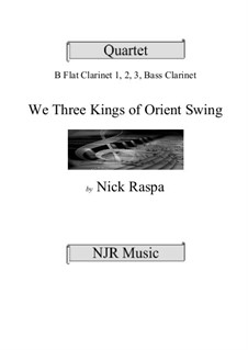 We Three Kings of Orient Swing: For easy clarinet quartet by John H. Hopkins Jr.