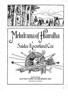 Melodrama of Hiawatha: Melodrama of Hiawatha by Sadie Knowland-Coe