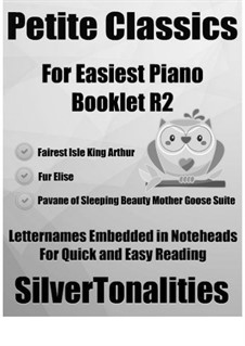 Petite Classics for Easiest Piano Booklet R2: Petite Classics for Easiest Piano Booklet R2 by Henry Purcell, Maurice Ravel, Ludwig van Beethoven