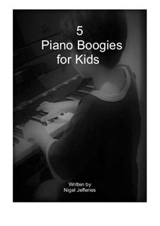 5 Fun Piano Boogies for Kids: 5 Fun Piano Boogies for Kids by Nigel Jefferies