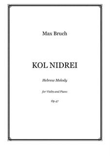 Kol Nidre, Op.47: Bearbeitung für Violine und Klavier by Max Bruch
