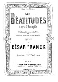 Les Béatitudes (Die Seligpreisungen), FWV 53: Für Solisten, Chor und Klavier by César Franck