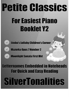 Petite Classics for Easiest Piano Booklet Y2: Petite Classics for Easiest Piano Booklet Y2 by Claude Debussy, Ludwig van Beethoven, Frédéric Chopin