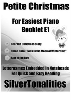 Petite Christmas for Easiest Piano Booklet E1: Petite Christmas for Easiest Piano Booklet E1 by folklore, Amanda Kennedy, Jean de Brebeuf