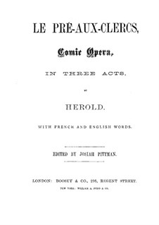 Le pré aux clercs: Akt I, für Solisten, Chor und Klavier by Ferdinand Herold
