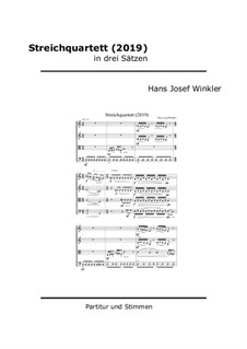 Streichquartett in drei Sätzen (2019): Streichquartett in drei Sätzen (2019) by Hans Josef Winkler