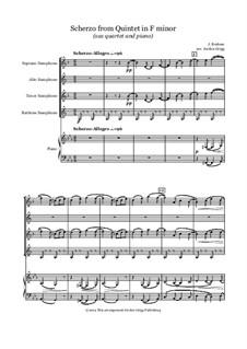 Klavierquintett in f-Moll, Op.34: Scherzo, for sax quartet and piano by Johannes Brahms