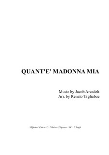 Quant'e' Madonna Mia: Quant'e' Madonna Mia by Jakob Arcadelt