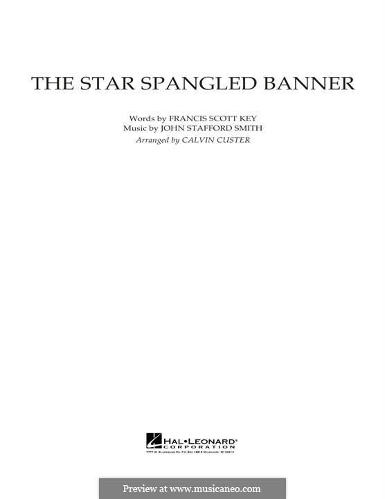 The Star Spangled Banner (National Anthem of The United States). Printable Scores: Full score (arr. Calvin Custer) by John Stafford Smith