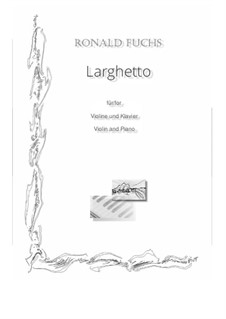 Larghetto: Larghetto by Ronald Fuchs