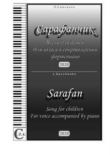 The Album 'Sarafan'. Children's song for voice accompanied by piano: The Album 'Sarafan'. Children's song for voice accompanied by piano by Larisa Savchenko