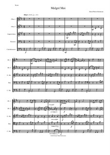 Malgré Moi: For double-reed quintet (2 oboes, cor anglais, bassoon, contrabassoon) by David W Solomons