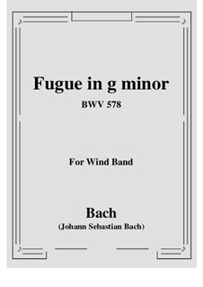Fuge in g-Moll 'Kleine', BWV 578: For wind band by Johann Sebastian Bach