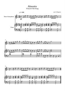 Alouette: Für Tenorsaxophon und Klavier by folklore