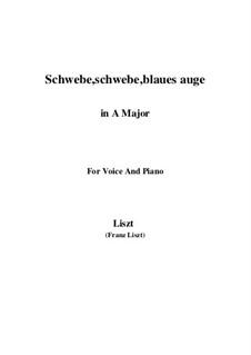 Schwebe, schwebe, blaues Auge, S.305: A-Dur by Franz Liszt