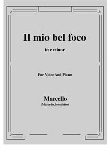 Il mio bel foco: For voice and piano (e minor) by Benedetto Marcello