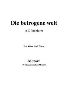 Die betrogene Welt, K.474: G flat Major by Wolfgang Amadeus Mozart