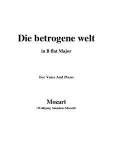 Die betrogene Welt, K.474: B flat Major by Wolfgang Amadeus Mozart