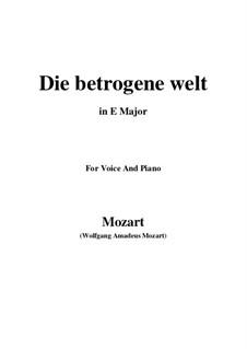 Die betrogene Welt, K.474: E Major by Wolfgang Amadeus Mozart