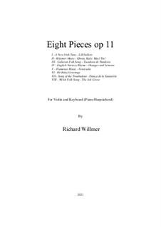 Eight Pieces, Op.11: Eight Pieces by folklore, Mildred Hill, Unknown (works before 1850), Bernard de la Monnoye, Richard Willmer, Sigmund Mogulescu