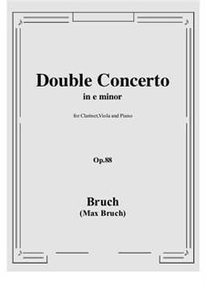 Doppelkonzert für Klarinette und Bratsche in e-Moll, Op.88: Score, parts by Max Bruch
