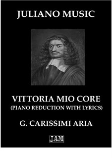 Vittoria, mio core: Piano reduction with lyrics by Giacomo Carissimi