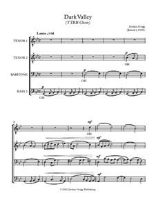 Dark Valley (TTBB Choir): Dark Valley (TTBB Choir) by Jordan Grigg