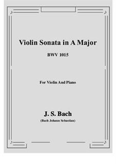 Sonate für Violine und Cembalo Nr.2 in A-Dur, BWV 1015: Bearbeitung für Violine und Klavier by Johann Sebastian Bach