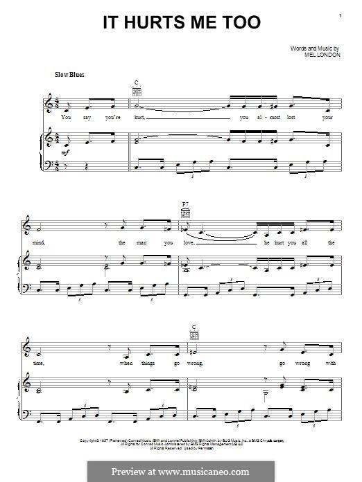 It Hurts Me Too: Für Stimme und Klavier (oder Gitarre) by Mel London