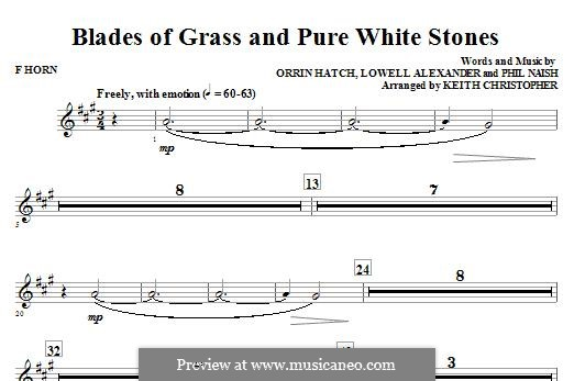 Blades of Grass and Pure White Stones: F Horn part by Lowell Alexander, Phil Naish, Orrin Hatch