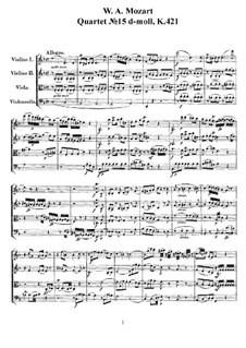 Streichquartett Nr.15 in d-Moll, K.421/K.417b: Vollpartitur, Stimmen by Wolfgang Amadeus Mozart