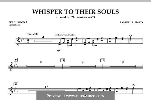 Whisper to Their Souls (based on 'Greensleeves'): Percussion 3 part by Samuel R. Hazo