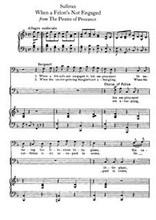Act II, No.24 When a Felon's Not Engaged: Act II, No.24 When a Felon's Not Engaged by Arthur Sullivan