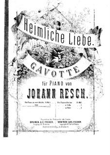 Heimliche Liebe. Gavotte: Für Klavier, vierhändig by Johann Resch