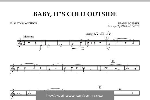 Baby, It's Cold Outside (arr. Paul Murtha): Eb Alto Saxophone part by Frank Loesser