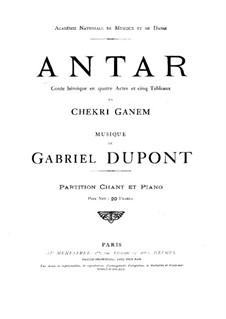 Antar: Akt I, für Stimmen und Klavier by Gabriel Dupont