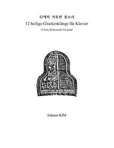 Twelve Holy Bell Sounds, Op.24: Twelve Holy Bell Sounds by Myung Kim