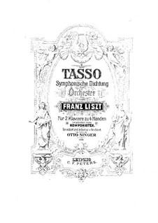 Symphonische Dichtung Nr.2 'Tasso', für zwei Klaviere, vierhändig, S.636: Symphonische Dichtung Nr.2 'Tasso', für zwei Klaviere, vierhändig by Franz Liszt