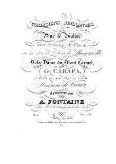 Variationen brillante über Thema aus 'Masaniello' von M. Carafa, Op.21 No.14: Variationen brillante über Thema aus 'Masaniello' von M. Carafa by Antoine Fontaine