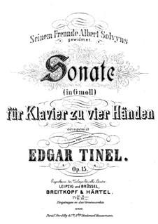 Sonate für Klavier, vierhändig in g-Moll, Op.15: Sonate für Klavier, vierhändig in g-Moll by Edgar Pierre Joseph Tinel