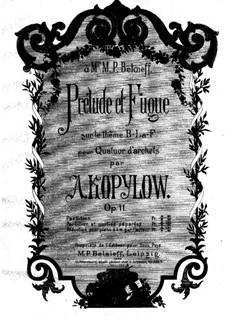 Präludium und Fuge über Thema 'B-la-f' für Streichquartett, Op.11: Vollpartitur by Alexander Kopylow