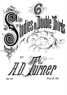 Six Etudes in Double Thirds, Op.14: Six Etudes in Double Thirds by Alfred Dudley Turner