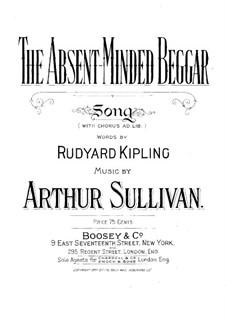 The Absent-Minded Beggar: The Absent-Minded Beggar by Arthur Sullivan
