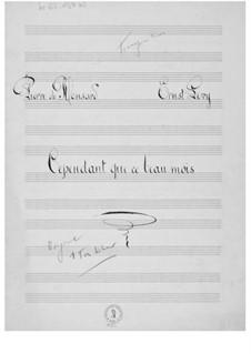Cependant que ce beau mois für eine Singstimme mit Klavierbegleitung: Transponiert einen Ganzton abwärts, Klavierauszug mit Singstimmen by Ernst Levy