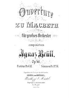 Macbeth Ouvertüre für Orchester, Op.46: Macbeth Ouvertüre für Orchester by Ignaz Brüll