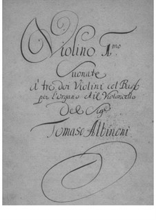 Zwölf Triosonaten für zwei Violinen und Basso Continuo, Op.1: Stimmen by Tomaso Albinoni
